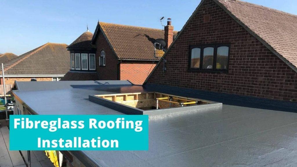 Fibreglass Roofing Installation
